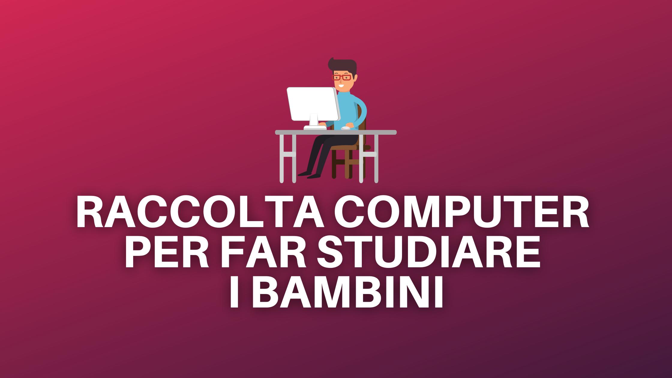 RACCOLTA COMPUTER PER FAR STUDIARE I BAMBINI